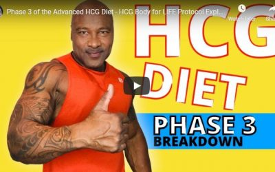 Phase 3 of the Advanced HCG Diet – HCG Body for LIFE Protocol Explained